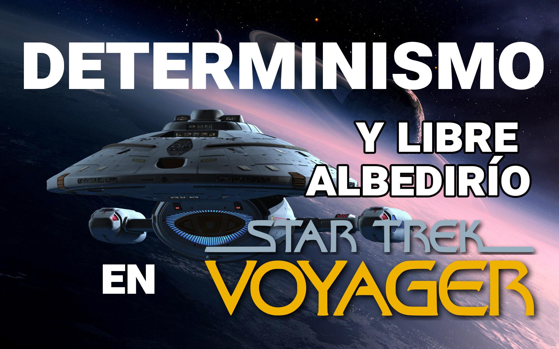 Determinismo y Libre Albedrío en Star Trek: Voyager