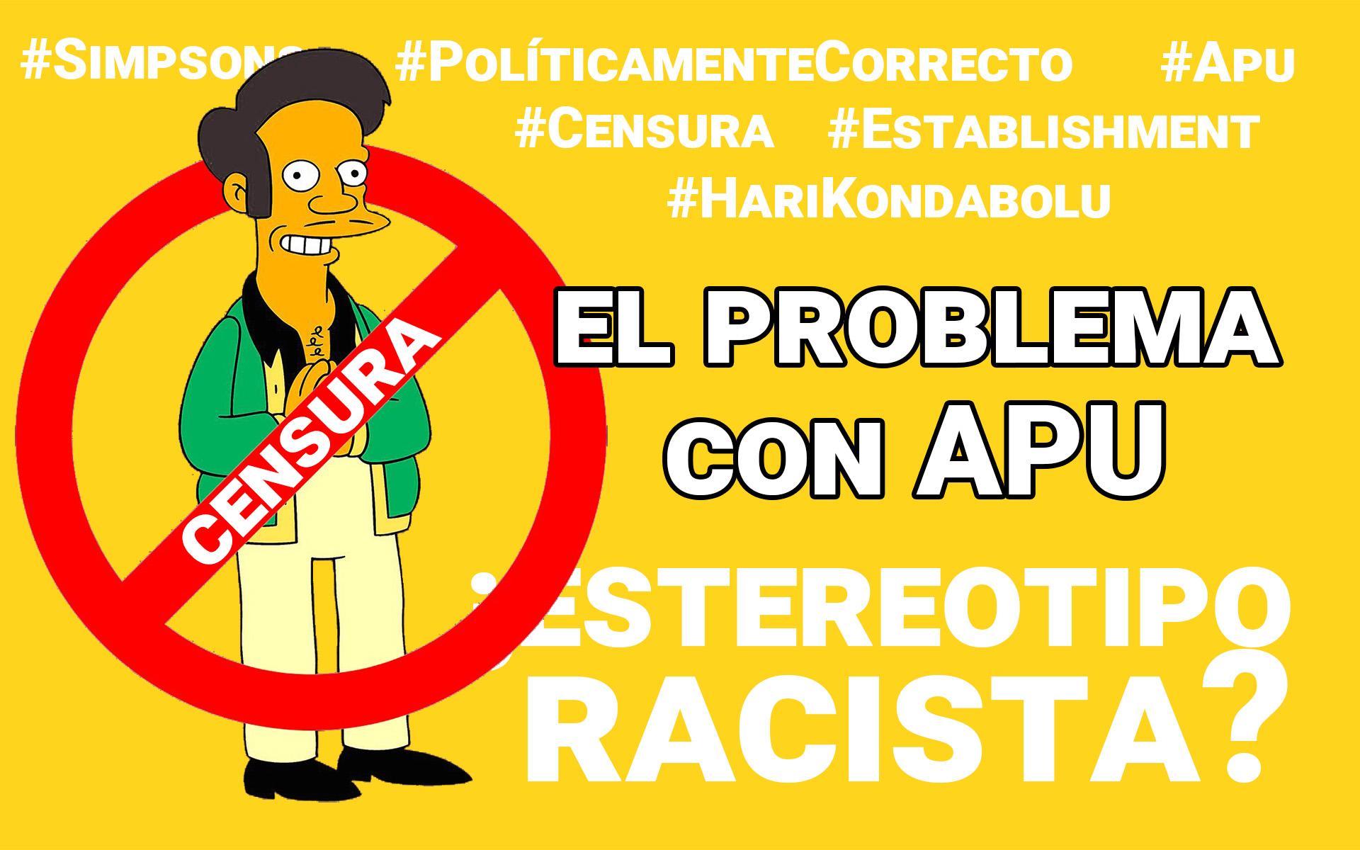 La (In-)Corrección Política y el Problema con (la censura de) Apu.